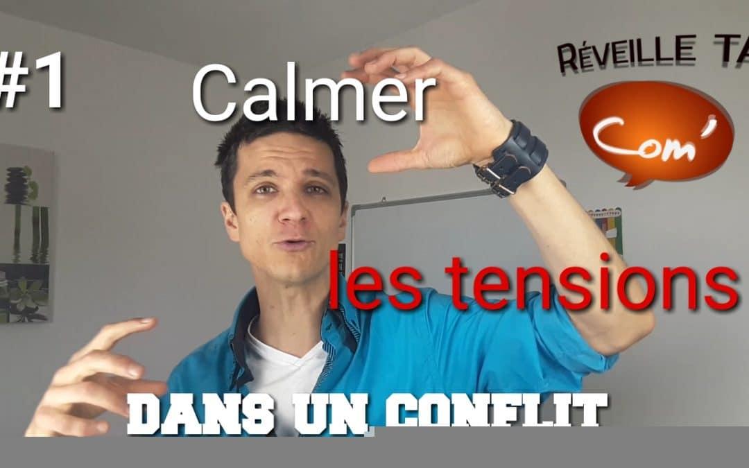 Calmer les tensions dans un conflit – ReveilleTaCom #1